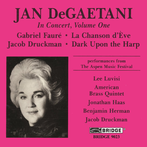 Jan DeGaetani in Concert, Vol. 1 <BR> BRIDGE 9023