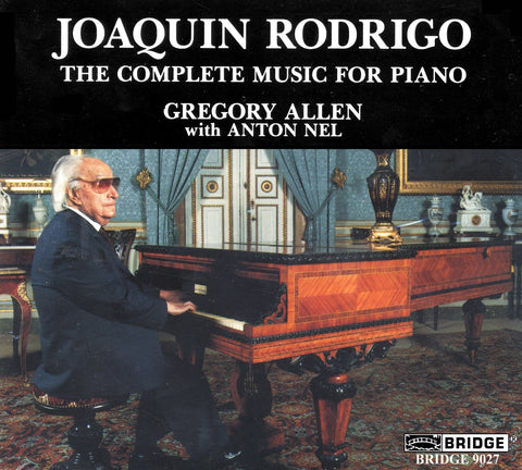 Joaquin Rodrigo <br> The Complete Music for Piano <BR> BRIDGE 9027A/B