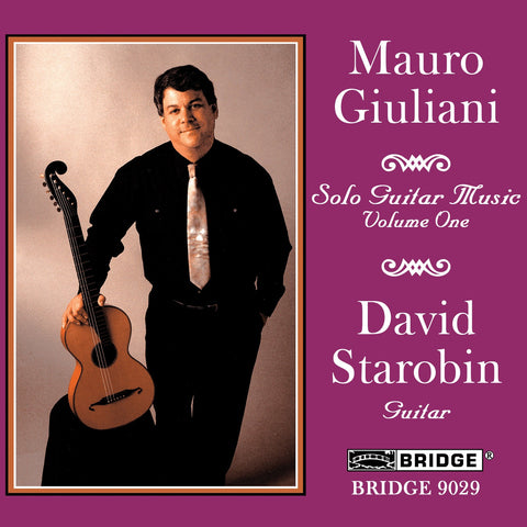 Music of Mauro Giuliani <br> David Starobin, guitar <BR> BRIDGE 9029