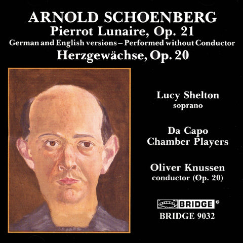 Arnold Schoenberg: Pierrot Lunaire <br> German and English versions <BR> BRIDGE 9032