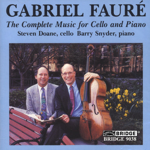 Gabriel Faure <br> Music for Cello and Piano <BR> BRIDGE 9038