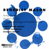 Benedict Mason <br> Chamber Works <BR> BRIDGE 9045