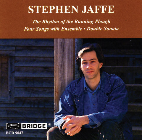 Stephen Jaffe <br> The Rhythm of the Running Plough <BR> BRIDGE 9047