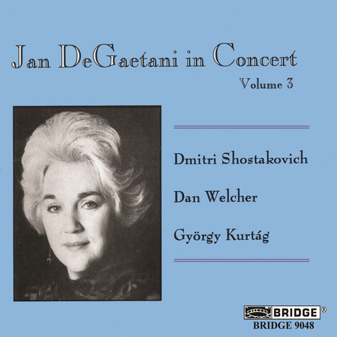Jan DeGaetani in Concert, Vol. 3 <BR> BRIDGE 9048