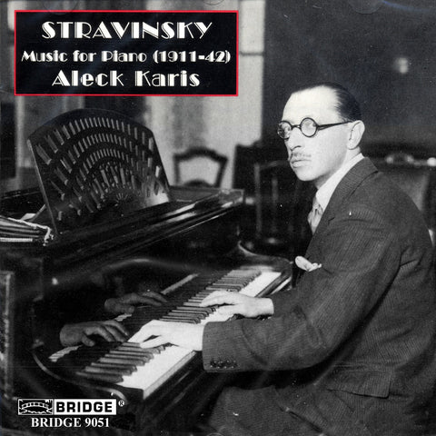 Stravinsky: Music for Piano <br> Aleck Karis, piano <BR> BRIDGE 9051