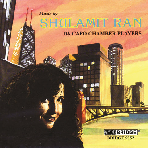 Music of Shulamit Ran <BR> BRIDGE 9052