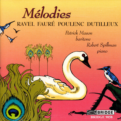 Mélodies: French Song Recital <br> Patrick Mason, baritone <BR> BRIDGE 9058