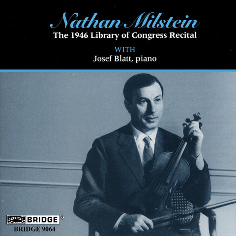Nathan Milstein: 1946 Recital <br> Great Performances from the Library of Congress, Vol. 3 <BR> BRIDGE 9064