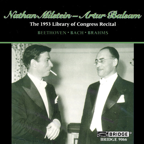 Great Performances from the Library of Congress <br> Nathan Milstein <br> 1953 Recital <BR> BRIDGE 9066