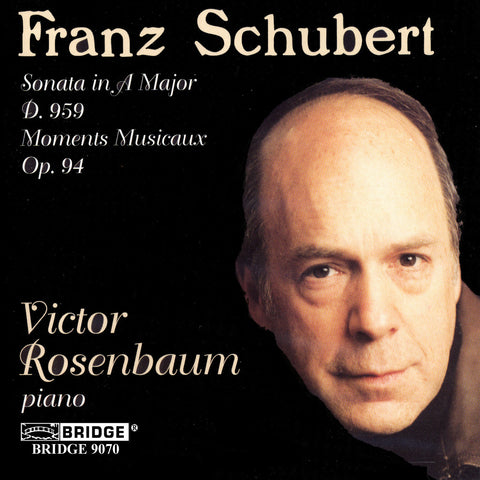 Victor Rosenbaum <br> Schubert Recital <BR> BRIDGE 9070