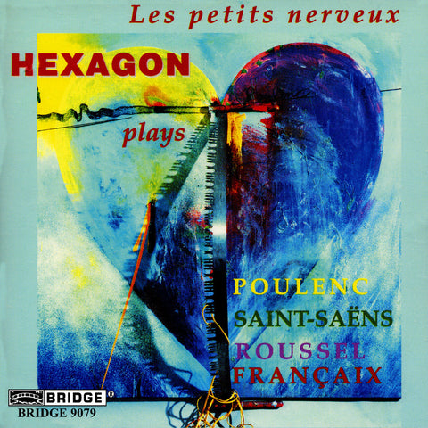 les petits nerveux <br> French Music for Winds <br> Hexagon <BR> BRIDGE 9079