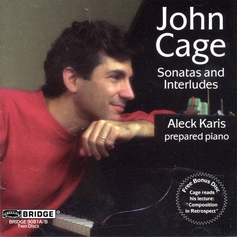 John Cage: Sonatas and Interludes <br> Aleck Karis, piano <BR> BRIDGE 9081A/B