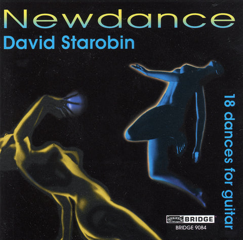 Newdance <br> David Starobin, guitar <BR> BRIDGE 9084