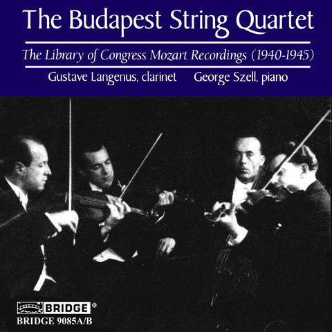 The Budapest String Quartet <br> Mozart Performances <BR> BRIDGE 9085A/B