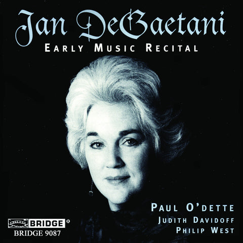 Jan DeGaetani: Early Music Recital<BR> BRIDGE 9087