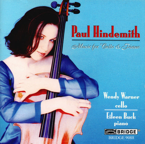 Hindemith: Music for Cello and Piano <br> Wendy Warner, cello <BR> BRIDGE 9088