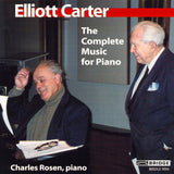 Elliott Carter: The Complete Music for Piano <br> Charles Rosen, piano <BR> BRIDGE 9090