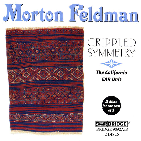 Morton Feldman <br> Crippled Symmetry <BR> BRIDGE 9092A/B