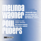 Melinda Wagner and Poul Ruders: Concertos <BR> BRIDGE 9098