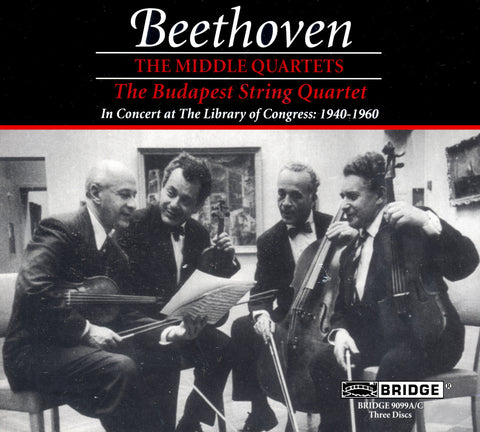 Budapest String Quartet <br> Beethoven: The Middle Quartets <BR> BRIDGE 9099A/C
