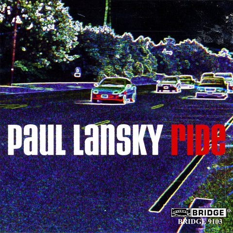 Paul Lansky: Ride <BR> BRIDGE 9103