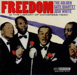 Freedom <br> The Golden Gate Quartet and Josh White in Concert <BR> BRIDGE 9114