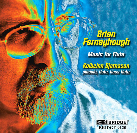 Brian Ferneyhough: Music for Flute <BR> BRIDGE 9120