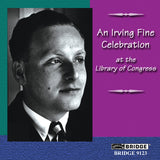 An Irving Fine Celebration <br> At the Library of Congress <BR> BRIDGE 9123