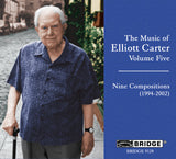 The Music of Elliott Carter, Vol. 5 <BR> BRIDGE 9128