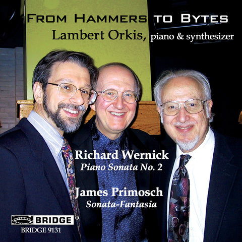 From Hammers to Bytes <br> Music of Wernick and Primosch <BR> BRIDGE 9131