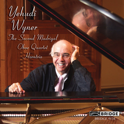 Music of Yehudi Wyner <BR> BRIDGE 9134