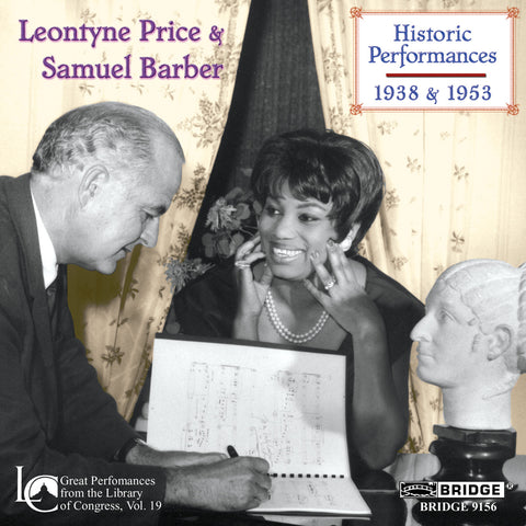 Leontyne Price and Samuel Barber in Concert <br> Great Performances, Vol. 19 <BR> BRIDGE 9156