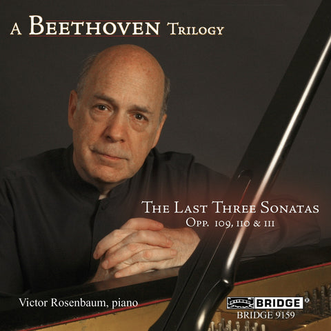 Beethoven: The Last Three Sonatas <br> Victor Rosenbaum, piano <BR> BRIDGE 9159