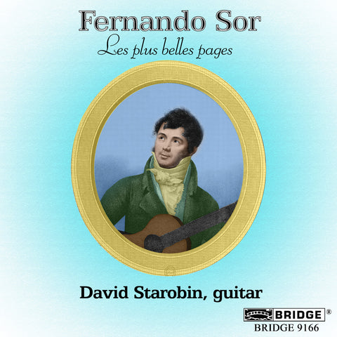 Fernando Sor: Les Plus Belles Pages <br> David Starobin, guitar <BR> BRIDGE 9166