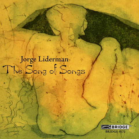 Jorge Liderman: Song of Songs <BR> BRIDGE 9172