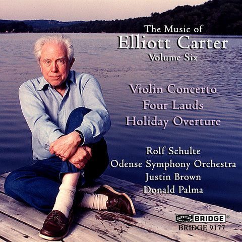 The Music of Elliott Carter, Vol. 6 <BR> BRIDGE 9177