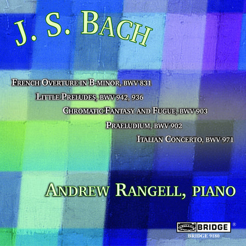 Andrew Rangell: Bach Recital <BR> BRIDGE 9180