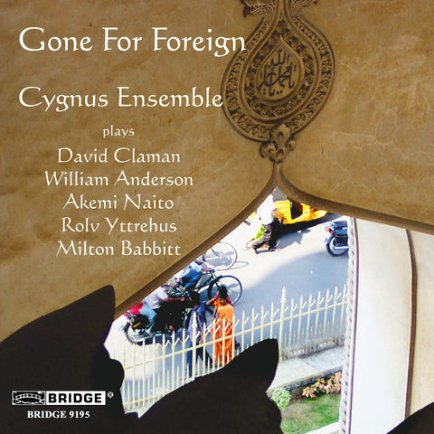 Gone For Foreign <br> Cygnus Ensemble <BR> BRIDGE 9195