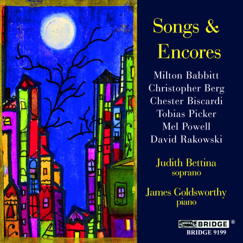 Songs and Encores <br> Judith Bettina, soprano <BR> BRIDGE 9199