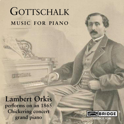 Gottschalk: Music for Piano <br> Lambert Orkis <BR> BRIDGE 9206
