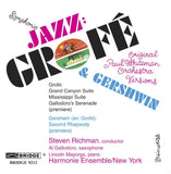 Symphonic Jazz: Music of Ferde Grofé and George Gershwin <BR> BRIDGE 9212