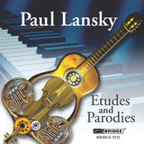 Paul Lansky: Etudes and Parodies <BR> BRIDGE 9222
