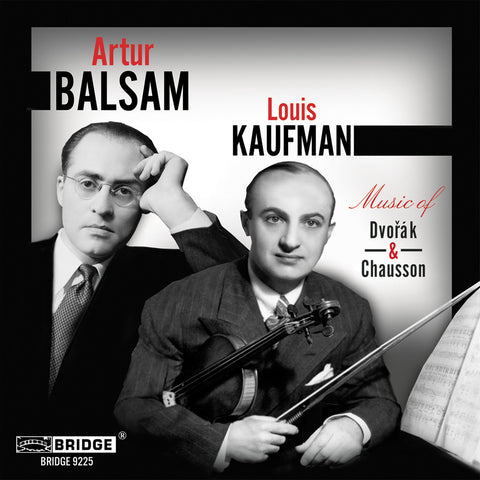 Music of Antoní­n Dvořák & Ernest Chausson <br> Louis Kaufman and Artur Balsam <BR> BRIDGE 9225