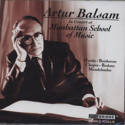 Artur Balsam in Concert at the Manhattan School of Music <BR> BRIDGE 9226A/B