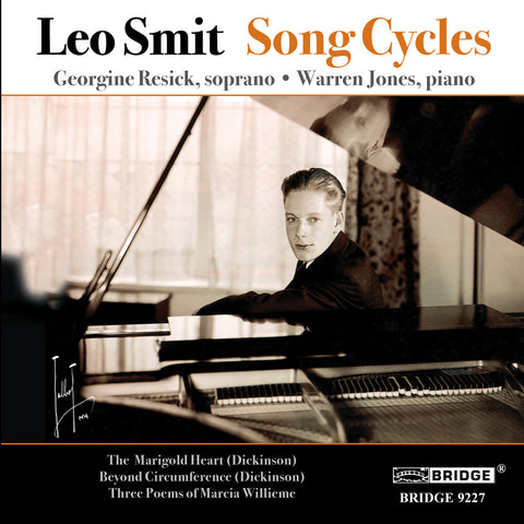 Leo Smit: Song Cycles <BR> BRIDGE 9227