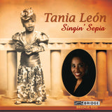 Singin' Sepia: Music of Tania León <BR> BRIDGE 9231