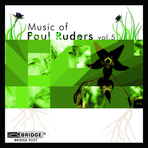 Music of Poul Ruders, Vol. 5 <BR> BRIDGE 9237