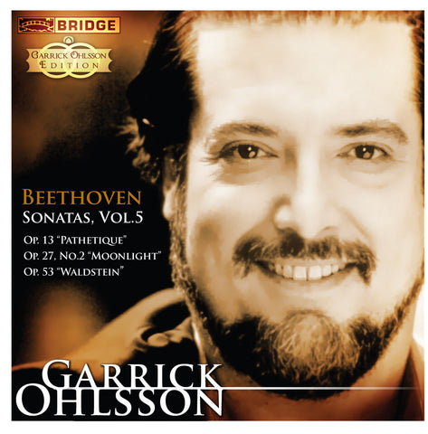 Garrick Ohlsson: Beethoven Sonatas, Vol. 5 <BR> BRIDGE 9250
