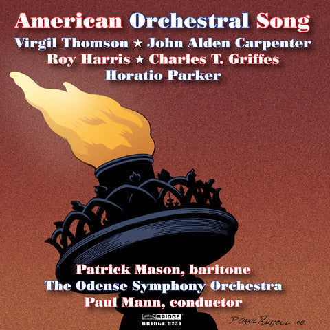 American Orchestral Song <BR> Music of Thomson, Harris, Parker, Carpenter and Griffes <br> BRIDGE 9254