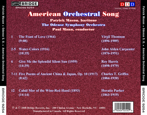 American Orchestral Song Music of Thomson, Harris, Parker, Carpenter and  Griffes BRIDGE 9254